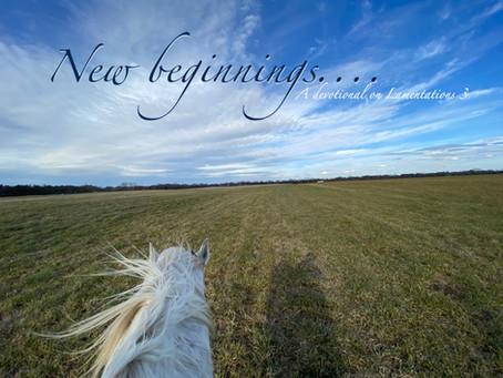 New Beginnings: A devotional on Lamentations 3