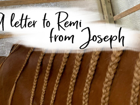 A Letter to Remi from Joseph...