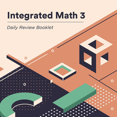 Integrated Math 3: Daily Review Booklet - Digital Download