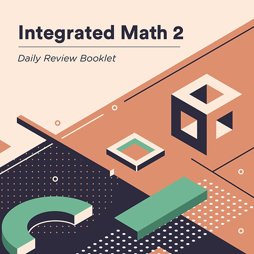 Integrated Math 2: Daily Review Booklet - Digital Download
