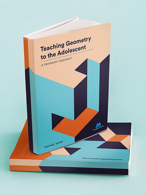 Teaching Geometry to the Adolescent: A Montessori Approach