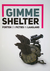 Gimme Shelter: Forts and Fictions in the Lowlands