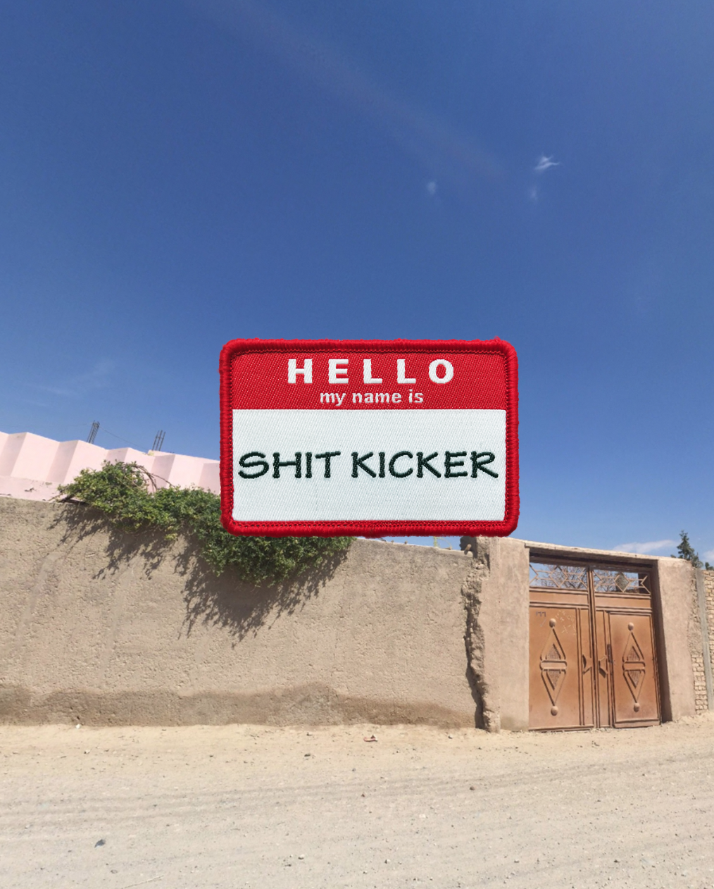 Hello My Name is Shit Kicker