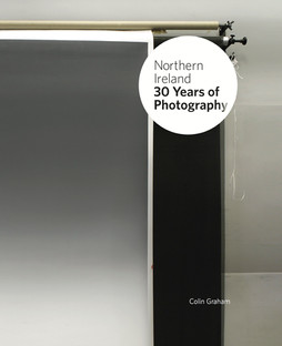 Northern Ireland: 30 Years of Photography