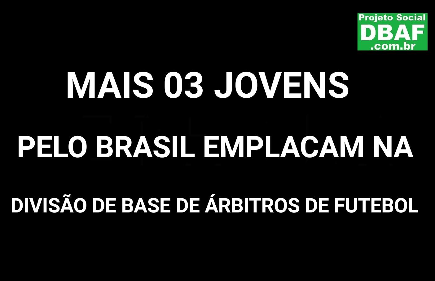 03 JOVENS DE VÁRIOS ESTADOS DO BRASIL EMPLACAM NA DBAF DURANTE PANDEMIA
