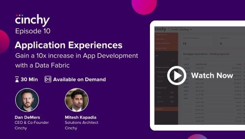 [Season 1 Ep. 10] Application Experiences: Gain a 10x increase in app development with a Data Fabric