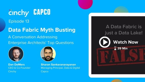 [Season 1 Ep. 13] Data Fabric Myth Busting A Conversation Addressing Enterprise Architect's Top Questions