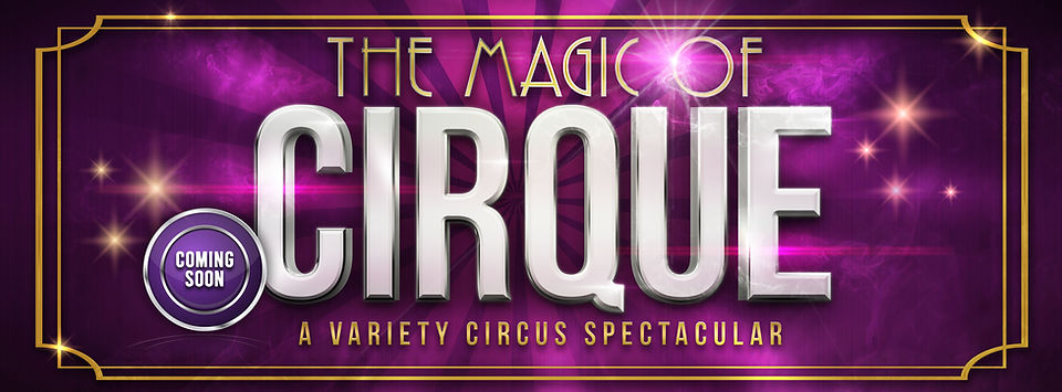 EJP The Magic of Cirque NO CR WITH COMIN