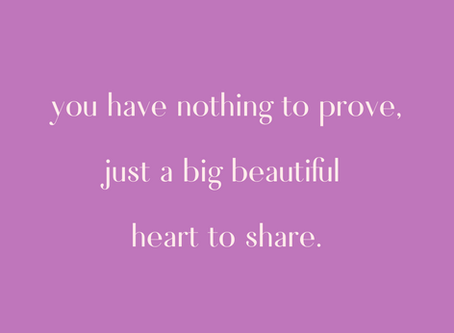 dearheart mail | no. 7: nothing to prove.