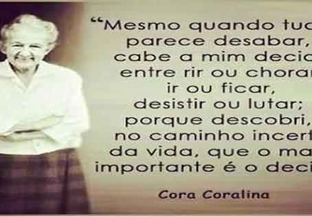 O importante é decidir… – Cora Coralina