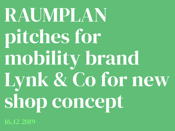 Raumplan pitches for Lynk & Co Flagship Stores in Amsterdam and Gotenburg