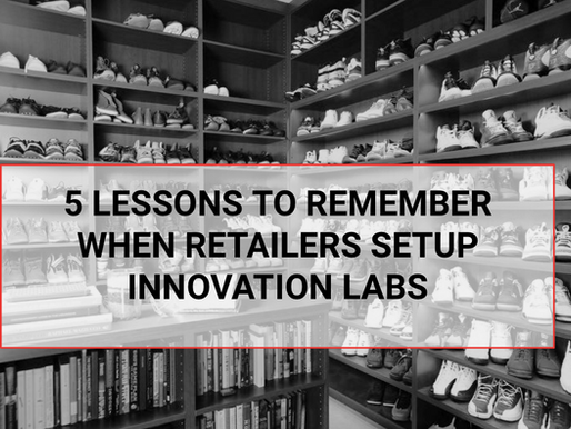 5 Lessons to Remember When Retailers Set up Innovation Labs