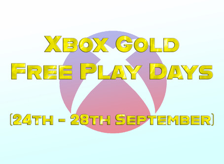 Xbox Gold Free Play Days (24th - 28th September)