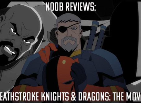 Noob Reviews: Deathstroke Knights & Dragons: The Movie