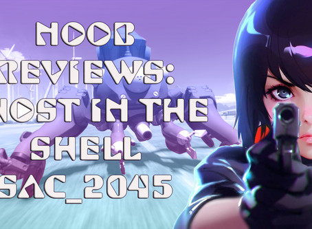 Noob Reviews: Ghost in the Shell: SAC_2045 (Season 01)
