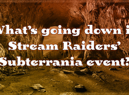What's going down in Stream Raiders' Subterrania event?