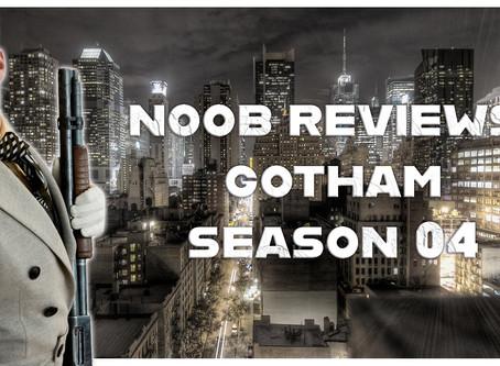 Noob Reviews: Gotham (Season 04)