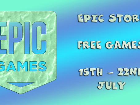 Epic Store Free Games (15th to the 22nd of July)