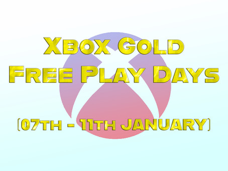 Xbox Gold Free Play Days (07th - 11th January)