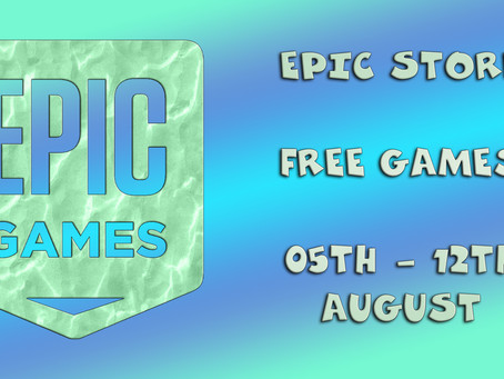 Epic Store Free Games (05th to the 12th of August)