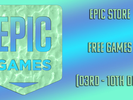 Epic Store Free Games (03rd to 10th December)