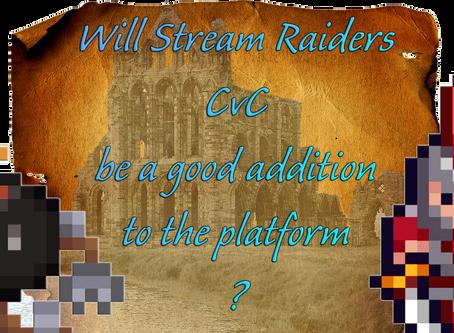 Will Stream Raiders CvC be a good addition to the platform?