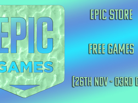 Epic Store Free Game (26th November to 03rd December)