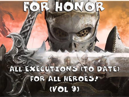 All For Honor executions (to date) for all heroes! (Vol 9)