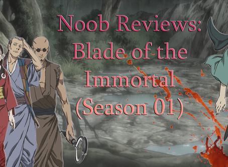 Noob Reviews: Blade of the Immortal (Season 01) | Continued