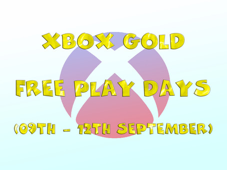 Xbox Gold Free Play Days (09th to the 12th of September)