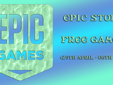 Epic Store Free Games (29th April to the 06th May)