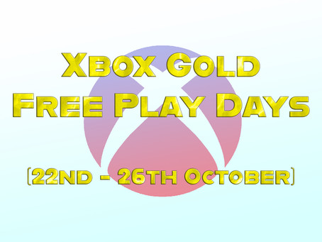 Xbox Gold Free Play Days (22nd - 26th October)