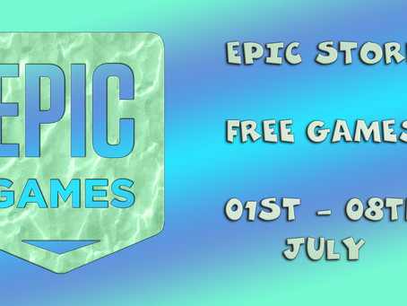 Epic Store Free Games (01st to the 08th of July)