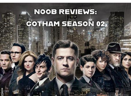 Noob Reviews: Gotham (Season 02)