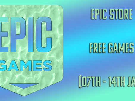 Epic Store Free Games (07th to 14th January)