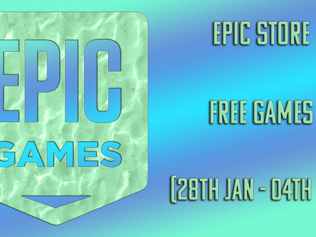 Epic Store Free Games (28th January to 04th February)