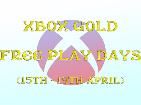 Xbox Gold Free Play Days (15th to 19th April)