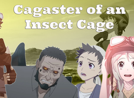 Noob Reviews: Cagaster of an Insect Cage (Season 01)