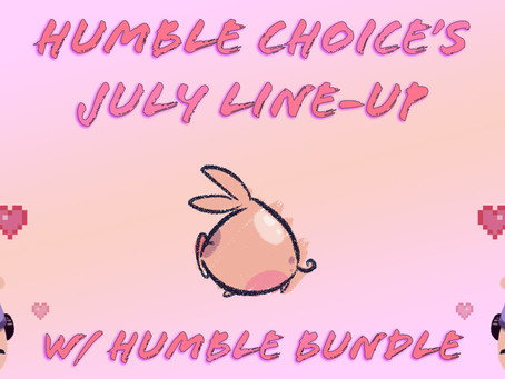 Humble Choice's July Line-Up