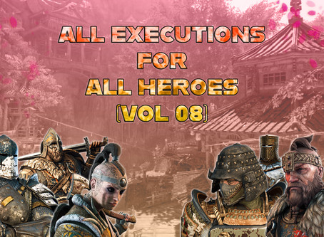 All execution names for all heroes (to date) | For Honor