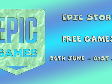 Epic Store Free Games (24th June to the 01st of July)