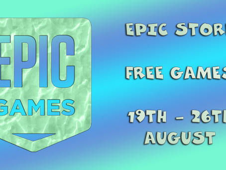 Epic Store Free Games (19th to the 26th of August)