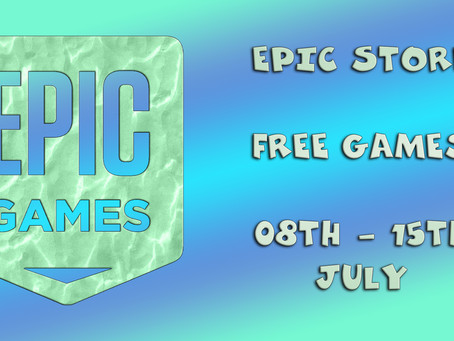 Epic Store Free Games (08th to the 15th of July)