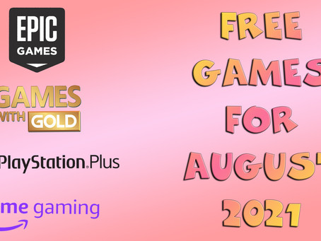 Free Games for August 2021