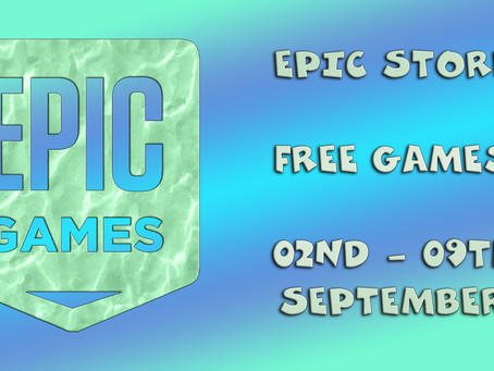 Epic Store Free Games (02nd to the 09th of September)