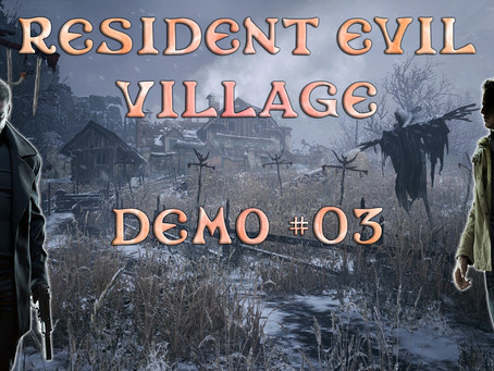 Resident Evil Village's third BETA demo announced, and it's today!