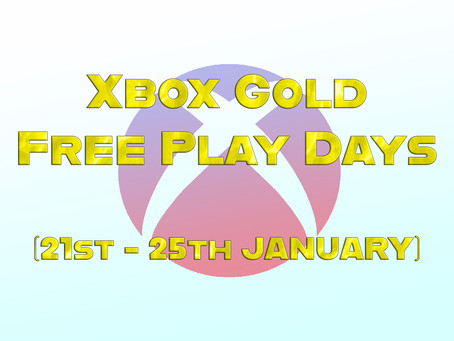 Xbox Gold Free Play Days (21st - 25th January)