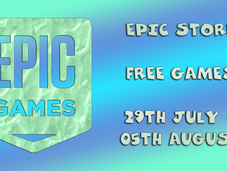 Epic Store Free Games (29th of July to the 05th of August)