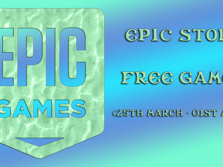 Epic Store Free Games (25th March to the 01st April)