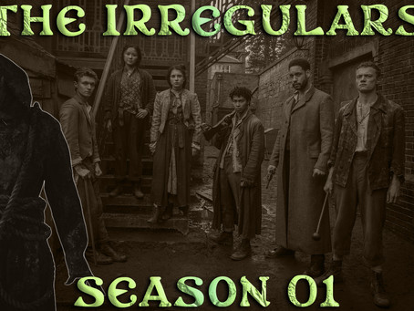 Noob Reviews: The Irregulars (Season 01)
